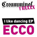 ECCO – I LIKE DANCING EP (CREAMMINAL RECORDS)
