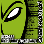 J. KHOBB – NIGHT RIDE TO ABITANTI (GREEN MARTIAN)