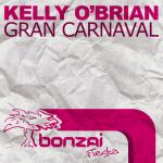 KELLY O'BRIAN – GRAN CARNAVAL (BONZAI FIESTA)