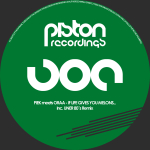 PIEK MEETS ORAA – IF LIFE GIVES YOU MELONS… (PISTON RECORDINGS)