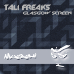 TALI FREAKS – GLASGOW SCREEN (MUSASHI)