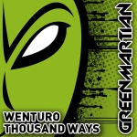 WENTURO – THOUSAND WAYS (GREEN MARTIAN)