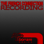 THE FRENCH CONNECTION – RECORDING (ALBUM) (BONZAI BASIKS)
