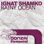 IGNAT SHAMKO – RAINY OCEAN (BONZAI ELEMENTAL)