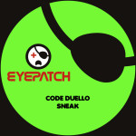CODE DUELLO – SNEAK (EYEPATCH RECORDINGS)