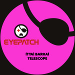 ITTAI BARKAI – TELESCOPE (EYEPATCH RECORDINGS)