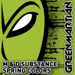 M&D SUBSTANCE – SPRING COLORS (GREEN MARTIAN)