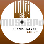DENNIS FRANCHI – GET UP (MINT & MUSTARD RECORDINGS)