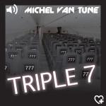MICHEL VAN TUNE – TRIPLE 7 (MUSASHI)