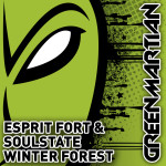 ESPRIT FORT & SOULSTATE – WINTER FOREST (GREEN MARTIAN)