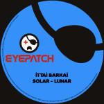 ITTAI BARKAI – SOLAR/LUNAR (EYEPATCH RECORDINGS)