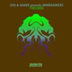ZAS & SANZE PRESENT MINDGAMERS – FOCUSED (BONZAI PROGRESSIVE)