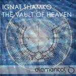 IGNAT SHAMKO – THE VAULT OF HEAVEN (ALBUM) (BONZAI ELEMENTAL)