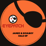 JAMEZ & SOULBOY – HALO EP (EYEPATCH RECORDINGS)