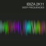 IBIZA 2K11 DEEP FREQUENCIES (EYEPATCH RECORDINGS)