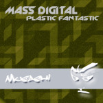 MASS DIGITAL – PLASTIC FANTASTIC (MUSASHI)
