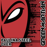 PAULINA STEEL – OVER (GREEN MARTIAN)