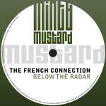 THE FRENCH CONNECTION – BELOW THE RADAR (MINT & MUSTARD RECORDINGS)