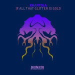 CHANTOLA – IF ALL THAT GLITTER IS GOLD (BONZAI PROGRESSIVE)