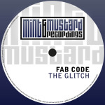 FAB CODE – THE GLITCH (MINT & MUSTARD RECORDINGS)