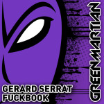 GERARD SERRAT – FUCKBOOK (GREEN MARTIAN)