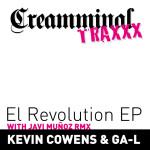 KEVIN COWENS & GA-L – EL REVOLUTION EP (CREAMMINAL RECORDS)