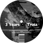 3 YEARS OF TROIA RECORDINGS (TROIA RECORDINGS)