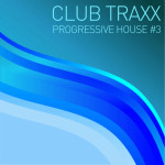 CLUB TRAXX – PROGRESSIVE HOUSE 3 (BONZAI PROGRESSIVE)