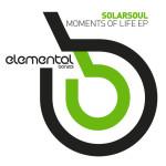 SOLARSOUL – MOMENTS OF LIFE EP (BONZAI ELEMENTAL)