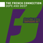 THE FRENCH CONNECTION – DOPE AND DEEP (BONZAI BASIKS)