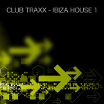 CLUB TRAXX – IBIZA HOUSE 1 (MINT & MUSTARD RECORDINGS)