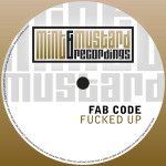 FAB CODE – FUCKED UP (MINT & MUSTARD RECORDINGS)