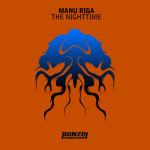 MANU RIGA – THE NIGHTTIME (BONZAI PROGRESSIVE)