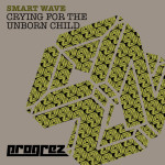 SMART WAVE – CRYING FOR THE UNBORN CHILD (PROGREZ)