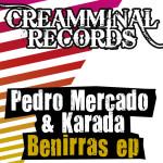 PEDRO MERCADO & KARADA – BENIRRAS EP (CREAMMINAL RECORDS)