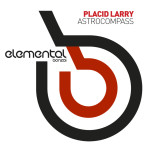 PLACID LARRY – ASTROCOMPASS (BONZAI ELEMENTAL)