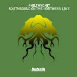 PHILTHYCHIT – SOUTHBOUND ON THE NORTHERN LINE (BONZAI PROGRESSIVE)