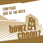 TEMPTERZZ – RISE OF THE BELLS (HOWZ CHOONZ)