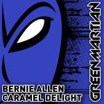 BERNIE ALLEN – CARAMEL DELIGHT (GREEN MARTIAN)