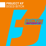 PROJECT KF – DISCO BITCH (BONZAI BASIKS)