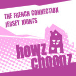 THE FRENCH CONNECTION – JERSEY NIGHTS (HOWZ CHOONZ)