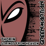 THORIN – STRINGS FROM HEAVEN (GREEN MARTIAN)