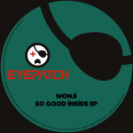 WONJI – SO GOOD INSIDE (EYEPATCH RECORDINGS)