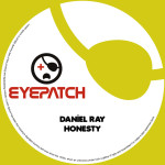 DANIEL RAY – HONESTY (EYEPATCH RECORDINGS)