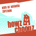 KIDS OF HASHISH – ZIPLENOK (HOWZ CHOONZ)