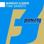 MARKUS ILGNER – TIME BANDITS (BONZAI BASIKS)