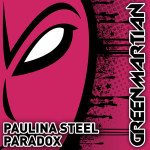 PAULINA STEEL – PARADOX (GREEN MARTIAN)