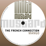 THE FRENCH CONNECTION – MANGO (MINT & MUSTARD RECORDINGS)