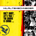 HILAL TEKSCHNEIDER – DON'T SHOOT, LET'S TALK! (HOWZ CHOONZ)