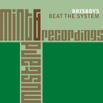BRISBOYS – BEAT THE SYSTEM (MINT & MUSTARD RECORDINGS)